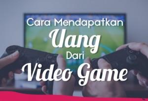 Cara Mendapatkan Uang Dari Video Game   TopKarir.com