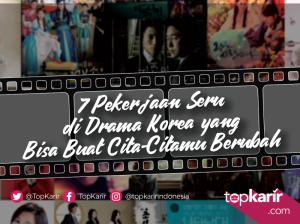 7 Pekerjaan Seru di Drama Korea yang Bisa Buat Cita-Citamu Berubah   TopKarir.com