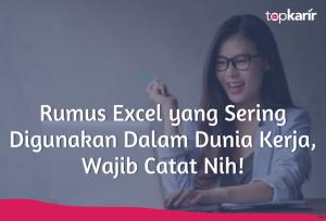 Rumus Excel yang Sering Digunakan Dalam Dunia Kerja, Wajib Catat Nih! | TopKarir.com