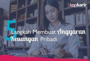 5 Langkah Membuat Anggaran Keuangan Pribadi | TopKarir.com