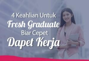 4 Keahlian Untuk Fresh Graduate Biar Cepet Dapet Kerja   TopKarir.com