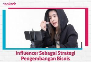 Influencer Sebagai Strategi Pengembangan Bisnis   TopKarir.com