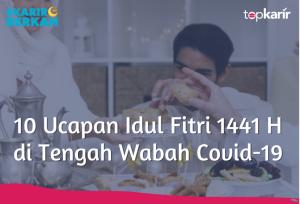 10 Ucapan Idul Fitri 1441 H di Tengah Wabah Covid-19 | TopKarir.com