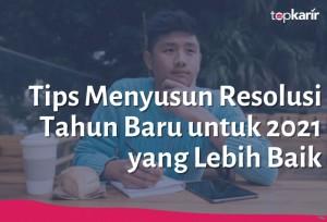Tips Menyusun Resolusi Tahun Baru untuk 2021 yang Lebih Baik | TopKarir.com