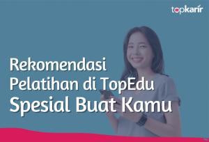 Rekomendasi Pelatihan TopEdu Spesial Buat Kamu | TopKarir.com