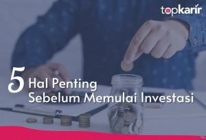 5 Hal Penting Sebelum Memulai Investasi   TopKarir.com