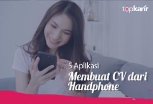 5 Aplikasi Membuat CV Dari Handphone | TopKarir.com