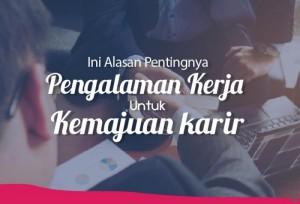 Ini Alasan Pentingnya Pengalaman Kerja untuk Kemajuan Karir   TopKarir.com
